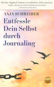 """Anja Schreiber: Entfessle Dein Selbst durch Journaling"""""""